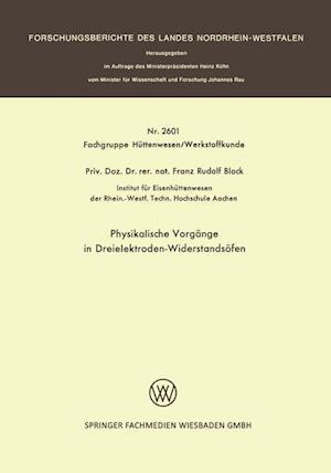 Physikalische Vorgange in Dreielektroden-Widerstandsofen af Franz-Rudolf Block