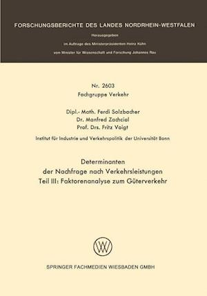Determinanten Der Nachfrage Nach Verkehrsleistungen af Ferdi Solzbacher, Fritz Voigt, Manfred Zachcial