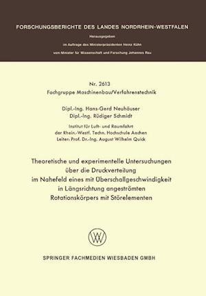 Theoretische Und Experimentelle Untersuchungen Uber Die Druckverteilung Im Nahefeld Eines Mit Uberschallgeschwindigkeit in Langsrichtung Angestromten af Hans-Gerd Neuhauser