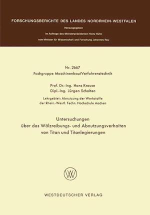 Untersuchungen Uber Das Walzreibungs- Und Abnutzungsverhalten Von Titan Und Titanlegierungen af Hans Krause