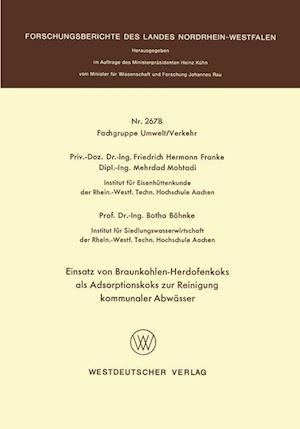 Einsatz Von Braunkohlen-Herdofenkoks ALS Adsorptionskoks Zur Reinigung Kommunaler Abwasser af Friedrich Hermann Franke, Friedrich Hermann Franke