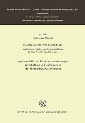 Experimentelle Und Klinische Untersuchungen Zur Atiologie Und Pathogenese Der Chronischen Pyelonephritis af Arno-Ekkehart Lison