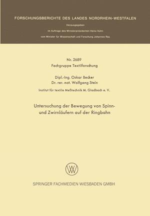 Untersuchung Der Bewegung Von Spinn- Und Zwirnlaufern Auf Der Ringbahn af Oskar Becker