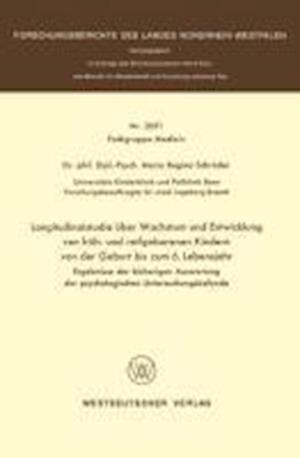 Longitudinalstudie Uber Wachstum Und Entwicklung Von Fruh- Und Reifgeborenen Kindern Von Der Geburt Bis Zum 6. Lebensjahr af Maria Regina Schroder, Maria Regina Schroder
