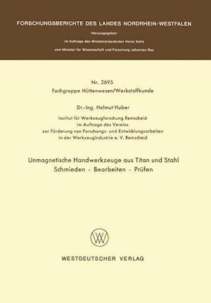Unmagnetische Handwerkzeuge Aus Titan Und Stahl Schmieden Bearbeiten Prufen af Helmut Huber