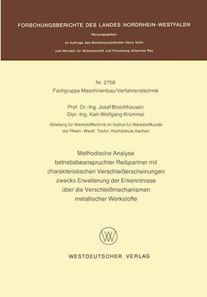 Methodische Analyse Betriebsbeanspruchter Reibpartner Mit Charakteristischen Verschleisserscheinungen Zwecks Erweiterung Der Erkenntnisse Uber Die Ver af Josef Broichhausen
