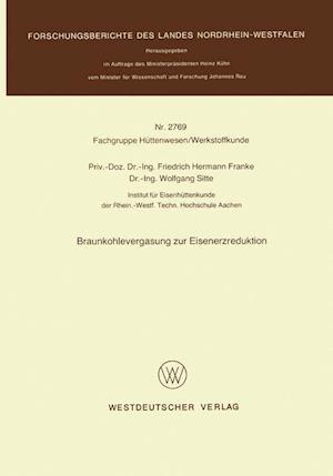 Braunkohlevergasung Zur Eisenerzreduktion af Friedrich Hermann Franke, Friedrich Hermann Franke