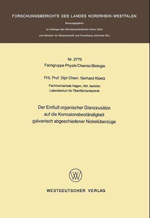 Der Einfluss Organischer Glanzzusatze Auf Die Korrosionsbestandigkeit Galvanisch Abgeschiedener Nickeluberzuge af Gerhard Kloetz