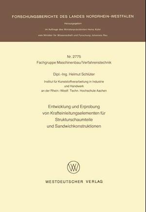 Entwicklung Und Erprobung Von Krafteinleitungselementen Fur Strukturschaumteile Und Sandwichkonstruktionen af Helmut Schluter
