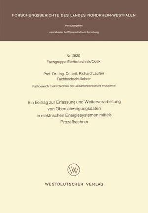 Ein Beitrag zur Erfassung und Weiterverarbeitung von Oberschwingungsdaten in Elektrischen Energiesystemen Mittels Prozessrechner af Richard Laufen