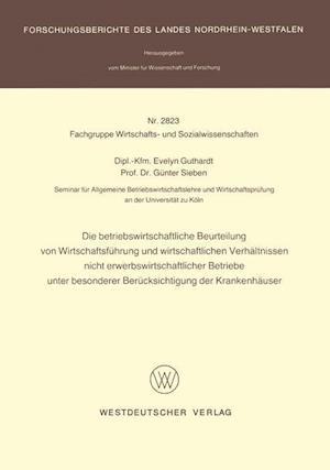 Die Betriebswirtschaftliche Beurteilung Von Wirtschaftsfuhrung Und Wirtschaftlichen Verhaltnissen Nicht Erwerbswirtschaftlicher Betriebe Unter Besonde af Evelyn Guthardt