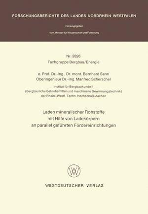 Laden Mineralischer Rohstoffe Mit Hilfe Von Ladekorpern an Parallel Gefuhrten Forderereinrichtungen af Bernhard Sann