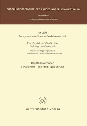 Das Regelverhalten Schaltender Regler Mit Ruckfuhrung af Otto Schafer
