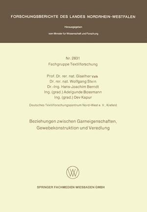 Beziehungen Zwischen Garneigenschaften, Gewebekonstruktion Und Veredlung af Hans-Joachim Berndt, Wolfgang Stein, Giselher Valk