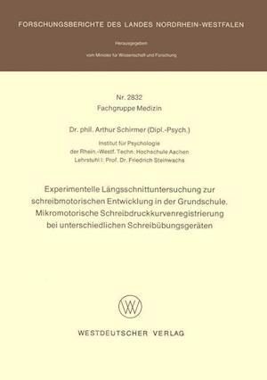 Experimentelle Langsschnittuntersuchung Zur Schreibmotorischen Entwicklung in Der Grundschule. Mikromotorische Schreibdruckkurvenregistrierung Bei Unt af Arthur Schirmer