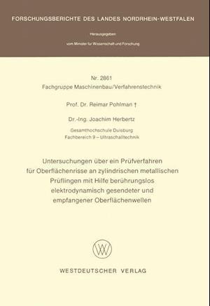 Untersuchungen Uber Ein Prufverfahren Fur Oberflachenrisse an Zylindrischen Metallischen Pruflingen Mit Hilfe Beruhrungslos Elektrodynamisch Gesendete af Reimar Pohlman