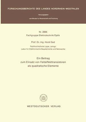 Ein Beitrag Zum Einsatz Von Feldeffekttransistoren ALS Quadratische Elemente af Horst Gad