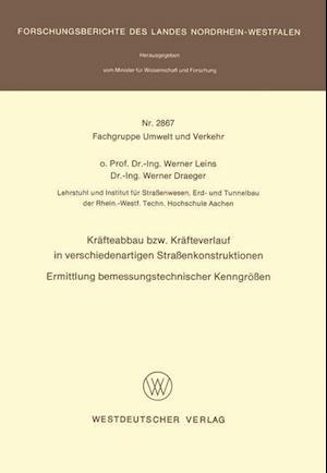 Krafteabbau Bzw. Krafteverlauf in Verschiedenartigen Strassenkonstruktionen af Werner Leins