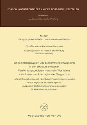 Einkommenssituation und Einkommensentwicklung in den Strukturschwachen Verdichtungsgebieten Nordrhein-Westfalens - Ein Inner- und Interregionaler Vergleich af Hannelore Neumann