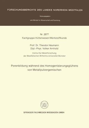 Porenbildung Wahrend Des Homogenisierungsgluhens Von Metallpulvergemischen af Theodor Heumann, Volker Arnhold