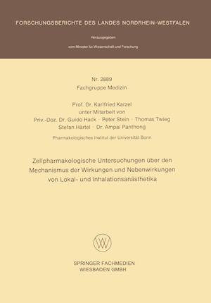 Zellpharmakologische Untersuchungen Uber Den Mechanismus Der Wirkungen Und Nebenwirkungen Von Lokal- Und Inhalationsanasthetika af Karlfried Karzel