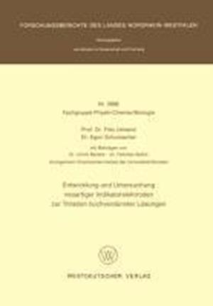 Entwicklung Und Untersuchung Neuartiger Indikatorelektroden Zur Titration Hochverdunnter Losungen af Fritz Umland