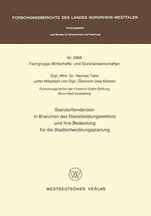 Standorttendenzen in Branchen Des Dienstleistungssektors Und Ihre Bedeutung Fur Die Stadtentwicklungsplanung af Hannes Tank
