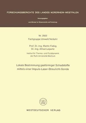 Lokale Bestimmung Gasformiger Schadstoffe Mittels Einer Impuls-Laser-Streulicht-Sonde af Martin Fiebig