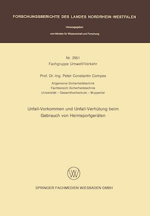 Unfall-Vorkommen Und Unfall-Verhutung Beim Gebrauch Von Heimsportgeraten af Peter C. Compes