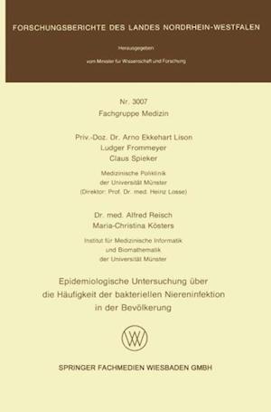 Epidemiologische Untersuchung Uber Die Haufigkeit Der Bakteriellen Niereninfektion in Der Bevolkerung af Arno-Ekkehart Lison, Arno-Ekkehart Lison