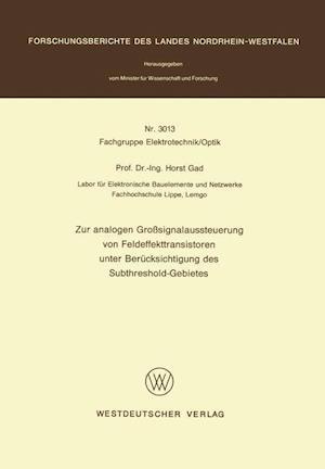 Zur Analogen Grosssignalaussteuerung Von Feldeffekttransistoren Unter Berucksichtigung Des Subthreshold-Gebietes af Horst Gad