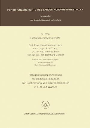 Rontgenfluoreszenzanalyse Mit Radionuklidquellen Zur Bestimmung Von Spurenelementen in Luft Und Wasser af Hans-Hermann Horn, Manfred Roth, Axel Trapp