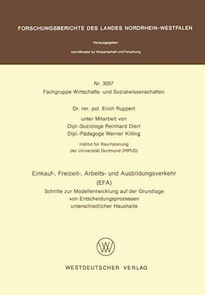 Einkauf-, Freizeit-, Arbeits- Und Ausbildungsverkehr (Efa) af Erich Ruppert