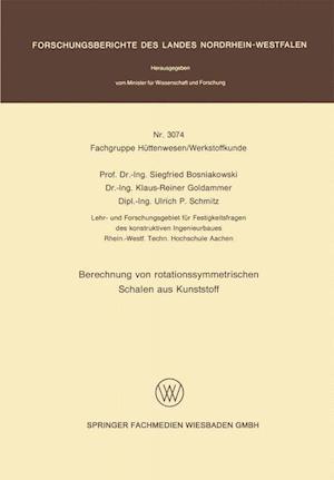 Berechnung Von Rotationssymmetrischen Schalen Aus Kunststoff af Siegfried Bosniakowski