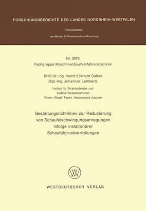 Gestaltungsrichtlinien Zur Reduzierung Von Schaufelschwingungsanregungen Infolge Instationarer Schaufeldruckverteilungen af Heinz Eckhard Gallus, Heinz Eckhard Gallus