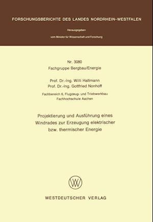 Projektierung Und Ausfuhrung Eines Windrades Zur Erzeugung Elektrischer Bzw. Thermischer Energie af Willi Hallmann
