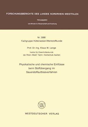 Physikalische Und Chemische Einflusse Beim Stoffubergang Im Sauerstoffaufblasverfahren af Klaus W. Lange, Klaus W. Lange