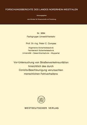VOR-Untersuchung Von Strassenverkehrsunfallen Hinsichtlich Des Durch Coriolis-Beschleunigung Verursachten Menschlichen Fehlverhaltens af Peter C. Compes, Peter C. Compes