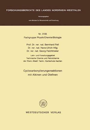 Cyclocarbonylierungsreaktionen Mit Alkinen Und Olefinen af Bernhard Fell