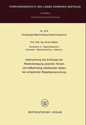 Untersuchung Des Einflusses Der Relativbewegung Zwischen Achsen Und Haftschlussig Aufsitzenden Naben Bei Umlaufender Biegebeanspruchung af Elmar Sieben