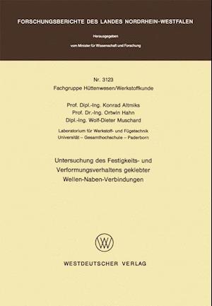 Untersuchung Des Festigkeits- Und Verformungsverhaltens Geklebter Wellen-Naben- Verbindungen af Konrad Altmiks