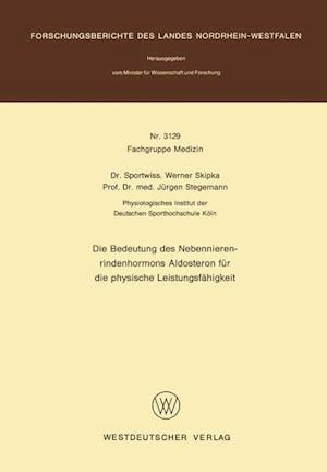 Die Bedeutung Des Nebennierenrindenhormons Aldosteron Fur Die Physische Leistungsfahigkeit af Werner Skipka