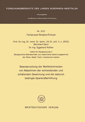 Beanspruchung Der Meisselschneiden Von Maschinen Der Schneidenden Und Schalenden Gewinnung Und Die Dadurch Bedingte Spankrafterhohung af Bernhard Sann