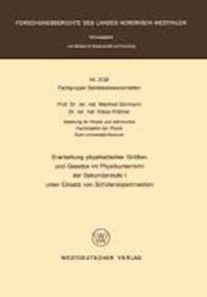 Erarbeitung Physikalischer Grossen Und Gesetze Im Physikunterricht Der Sekundarstufe I Unter Einsatz Von Schulerexperimenten af Manfred Bormann