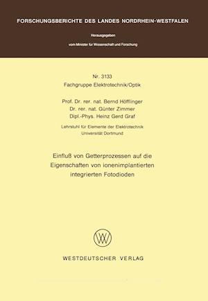 Einfluss Von Getterprozessen Auf Die Eigenschaften Von Ionenimplantierten Integrierten Fotodioden af Bernd Hofflinger