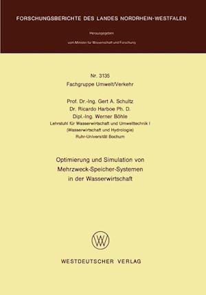 Optimierung Und Simulation Von Mehrzweck-Speicher-Systemen in Der Wasserwirtschaft af Gert A. Schultz, Gert A. Schultz