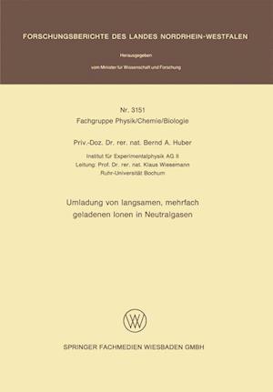 Umladung Von Langsamen, Mehrfach Geladenen Ionen in Neutralgasen af Bernd A. Huber