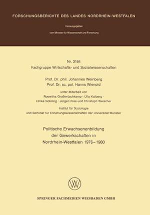 Politische Erwachsenenbildung Der Gewerkschaften in Nordrhein-Westfalen 1976 - 1980 af Johannes Weinberg, Johannes Weinberg