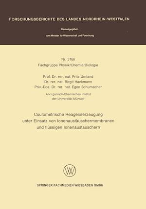 Coulometrische Reagenserzeugung Unter Einsatz Von Ionenaustauschermembranen Und Flussigen Ionenaustauschern af Fritz Umland