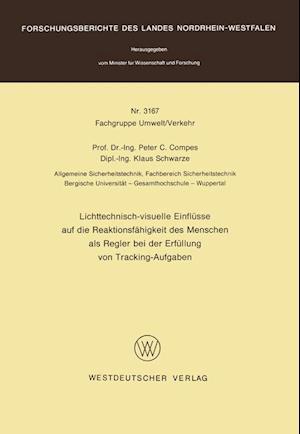 Lichttechnisch-Visuelle Einflusse Auf Die Reaktionsfahigkeit Des Menschen ALS Regler Bei Der Erfullung Von Tracking-Aufgaben af Peter C. Compes, Peter C. Compes